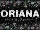 ORIANA -オリアナ-